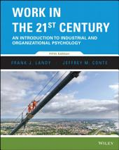 Work in the 21st Century: An Introduction to Industrial and Organizational Psychology, 5th Edition: Edition 5