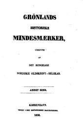 Grönlands historiske Mindesmaerker, udgivne af det kongelige nordiske oldskrift-selskab: Bind 2