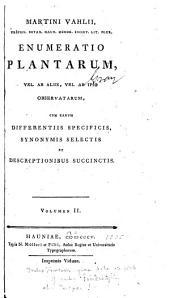 Enumeratio plantarum vel ab aliis, vel ab ipso observatarum, cum earum differentiis specificis, synonymis selectis et descriptionibus succinctis: Volume 2