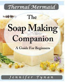 Thermal Mermaid : a Soap Making Companion