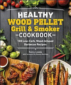 Healthy Wood Pellet Grill   Smoker Cookbook Book
