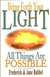 Bring Forth Your Light: All Things are Possible