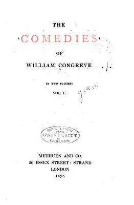 The Comedies of William Congreve  The old bachelor  The double dealer PDF