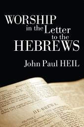 Worship in the Letter to the Hebrews