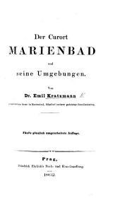 Der Curort Marienbad ... Fünfte ... umgearbeitete Auflage