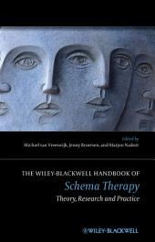The Wiley-Blackwell Handbook of Schema Therapy: Theory, Research, and Practice
