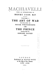 Machiavelli: The art of war, tr. by Peter Whitehorse, 1560. The prince, tr. by Edward Dacres