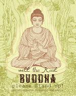 Will The Real Buddha Please Stand Up!