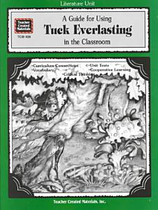 A Guide for Using Tuck Everlasting in the Classroom Book