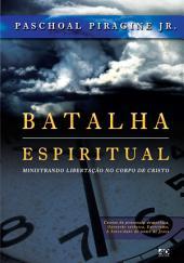 Batalha espiritual: Ministrando Libertação no corpo de Cristo