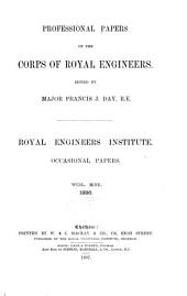 Professional Papers of the Corps of Royal Engineers. Occasional Papers: Volume 12