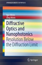 Diffractive Optics and Nanophotonics: Resolution Below the Diffraction Limit