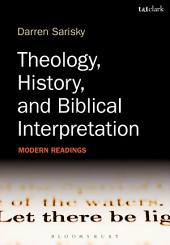 Theology, History, and Biblical Interpretation: Modern Readings