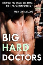 Big Hard Doctors (First Time Gay Menage and Taboo Older Doctor Patient Bundle)