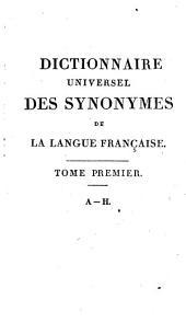 Dictionnaire universel des synonymes de la langue française: A - H, Volume1