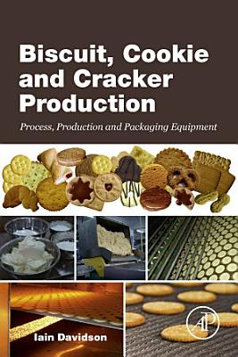 Biscuit, Cookie and Cracker Production