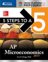 5 Steps to a 5: AP Microeconomics 2017 Cross-Platform Prep Course: Edition 3