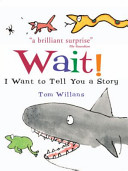 Wait  I Want to Tell You a Story