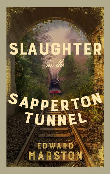 Download Slaughter in the Sapperton Tunnel Book