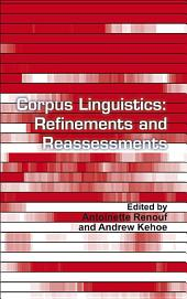 Corpus Linguistics: Refinements and Reassessments