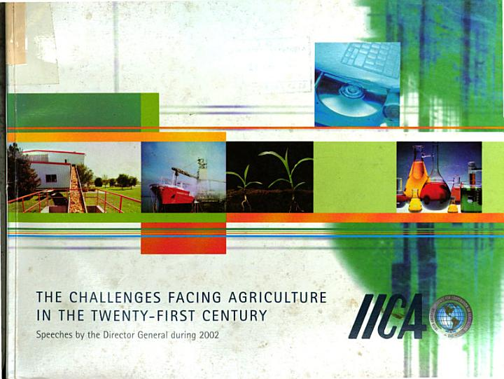 The challenges facing agriculture in the twenty-first century. Speeches by the Director General during 2002