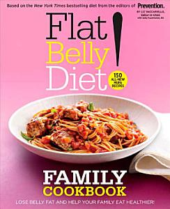 Flat Belly Diet  Family Cookbook Book