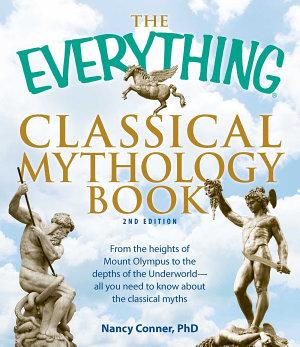 The Everything Classical Mythology Book