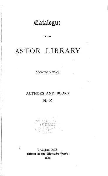 Download Catalogue of the Astor Library  continuation   Book