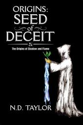 Origins: Seed of Deceit: The Origins of Shadow and Flame