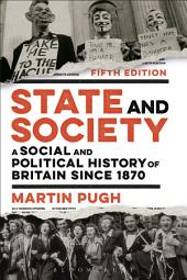 State and Society: A Social and Political History of Britain since 1870, Edition 5