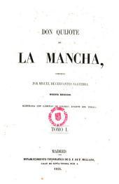 Don Quijote de la Mancha, compuesto por Miguel de Cervantes Saavedra: Nueva edición ilustrada con láminas de colores,aparte del texto