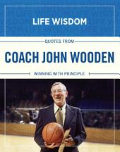 Quotes from Coach John Wooden: Winning With Principle