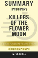 Summary  David Grann s Killers of the Flower Moon  The Osage Murders and the Birth of the FBI