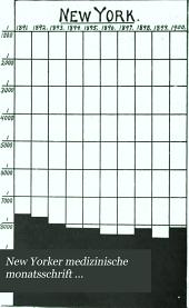 New Yorker medizinische monatsschrift ...: Bd. 1-26, nr. 6. Jan. 1889-Okt. 1916, Volume 15