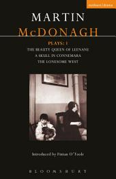 McDonagh Plays: 1: The Beauty Queen of Leenane; A Skull in Connemara; The Lonesome West