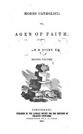 Mores Catholici : Or Ages of Faith