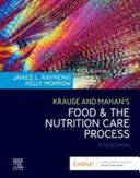 Krause and Mahan s Food and the Nutrition Care Process