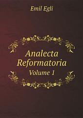 Analecta Reformatoria: Bände 1-2