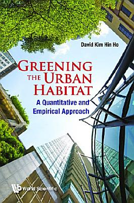 Greening The Urban Habitat: A Quantitative And Empirical Approach