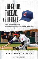 The Good  the Bad    the Ugly  Cleveland Indians PDF