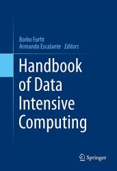 Handbook of Data Intensive Computing PDF