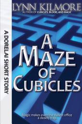 A Maze of Cubicles: A Dorelai Short Story