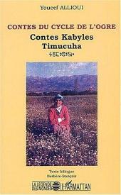 Contes du cycle de l'Ogre: Contes kabyles - Timucuha