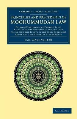 Principles and Precedents of Moohummudan Law