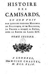Histoire des Camisards, ou, L'on voit par quelles fausses maximes de politique et de religion, la France a risqué sa ruïne, sous la regne de Louis XIV.