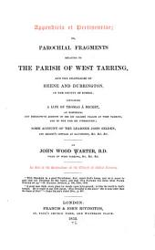 Appendicia et pertinentiae: or, Parochial fragments relating to the Parish of West Tarring, and the chapelries of Heene and Durrington, in the County of Sussex, containing a life of Thomas à Becket, an historical and descriptive account of his (so called) palace at West Tarring, and of the figs he introduced, some account of the learned John Selden, and Selden's cottage at Salvington, &c. &c. &c
