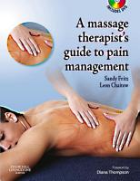 The Massage Therapist s Guide to Pain Management E Book PDF