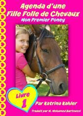 Agenda d'une Fille Folle de Chevaux Mon Premier Poney: Livre1