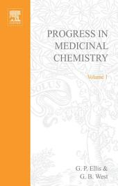 Progress in Medicinal Chemistry: Volume 1