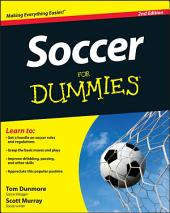 Soccer For Dummies: Edition 2